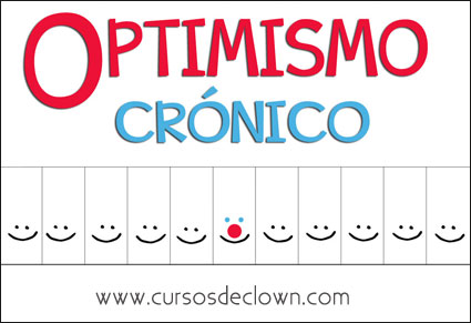 Optimismo Cronico | Curso de clown | Cursosdeclown.com