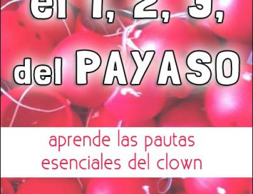 "INICIACIÓN AL CLOWN ""El 1, 2, 3 del payaso"" con Alex NavarroBARCELONA 30 SEPT. y 1 OCT. 2017"