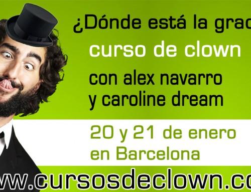 """INICIACIÓN AL CLOWN """"¿Dónde está la gracia?"""" con Alex Navarro y Caroline DreamBARCELONA 20 y 21 de ENERO 2017"""