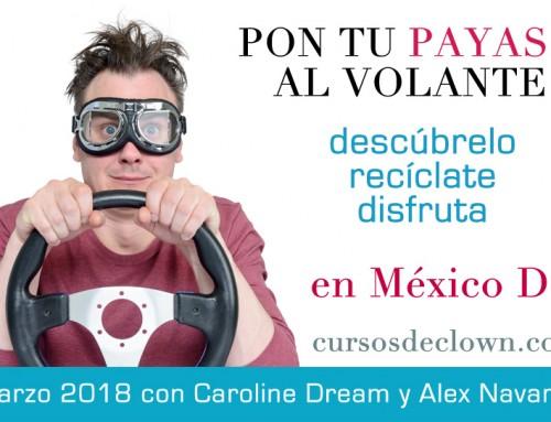 """CURSO DE CLOWN """"El 1, 2, 3 del Payaso"""" con Alex Navarro y Caroline DreamMÉXICO DF 3 y 4 de MARZO 2018"""