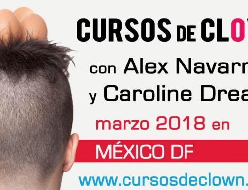 2 CURSOS DE CLOWN con Alex Navarro y Caroline DreamMÉXICO DF en MARZO 2018