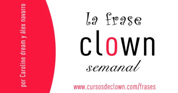 Frase Clown Frases Clown