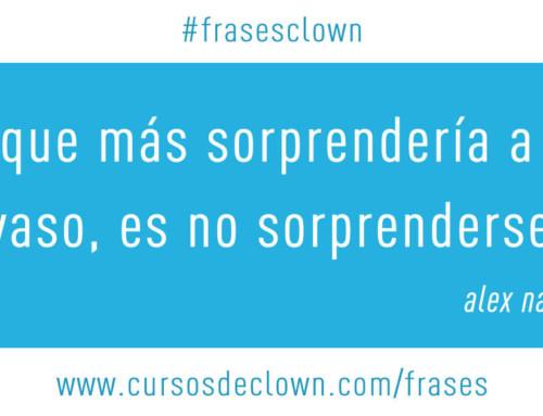 #frasesclown • LO QUE MÁS SORPRENDERÍA A UN PAYASO, ES NO SORPRENDERSE.