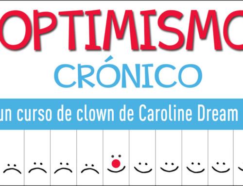"""CURSO DE CLOWN """"Optimismo Crónico""""con Caroline DreamBARCELONA 12 y 13 de OCTUBRE 2019"""
