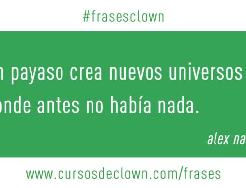 #frasesclown | UN PAYASO CREA NUEVOS UNIVERSOS DONDE ANTES NO HABÍA NADA.