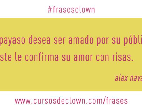 #frasesclown | EL PAYASO DESEA SER AMADO POR SU PÚBLICO, Y ESTE LE CONFIRMA SU AMOR CON RISAS.