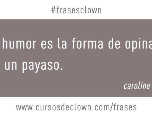 #frasesclown | EL HUMOR ES LA FORMA DE OPINAR DE UN PAYASO.