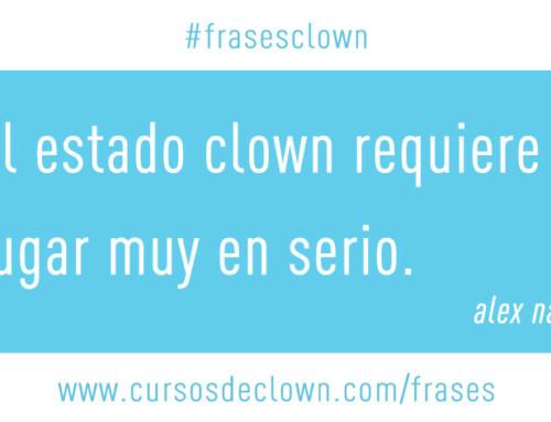 #frasesclown | EL ESTADO CLOWN REQUIERE JUGAR MUY EN SERIO
