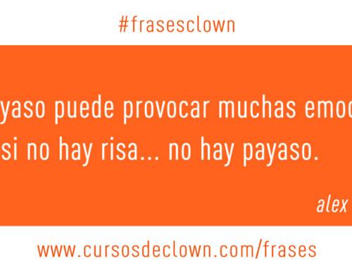 #frasesclown | EL PAYASO PUEDE PROVOCAR MUCHAS EMOCIONES, PERO SI NO HAY RISA… NO HAY PAYASO