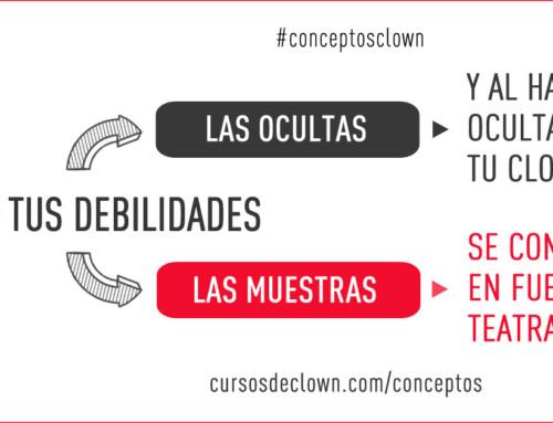 #conceptosclown | EL CLOWN CONVIERTE TUS DEBILIDADES EN FUERZA TEATRAL