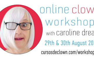 Online CLown Workshop with Caroline Dream